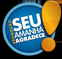 Promoção Seu Amanhã Agradece, www.seuamanhaagradece.com.br