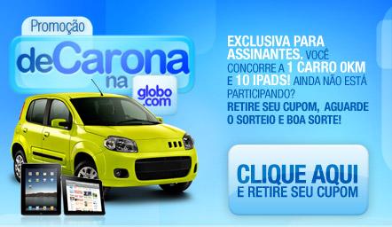 Promoção de Carona na globo.com, promocaoassinantes.globo.com