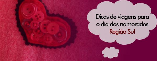 Viagens Especiais Para o Dia dos Namorados Brasil: Região Sul