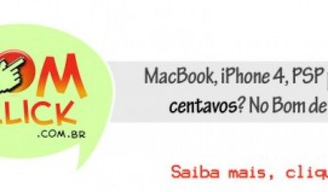 MacBook, iPhone 4, PSP por alguns centavos? No Bom de Click tem!