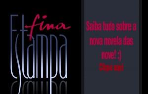 Fina Estampa – A nova novela das 9 – Rede Globo