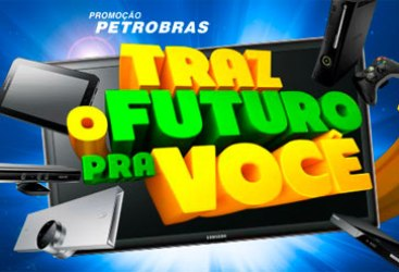 Promoção Petrobrás Traz O Futuro Pra Você