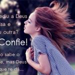 Confie e acredite em Deus (Foto: divulgação)
