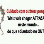 Cuidado com o stress...(Foto: divulgação)