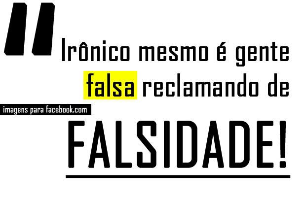 Frases De Ironia Para Amigos Falsos: Mensagens Sobre Falsidade Para Facebook