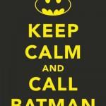 Fique calmo e chame o Batman. Foto: divulgação