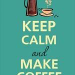 Fique calmo e faça café. Foto: divulgação