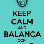 Keep calm and balança com molejão. (Foto: divulgação)