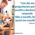 Para ser professor, é necessário ter dom. (Foto:Divulgação)