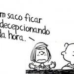 Sempre haverá uma decepção, não importa quando. (Foto:Divulgação)