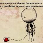 A decepção ajuda a não cometer o mesmo erro. (Foto:Divulgação)