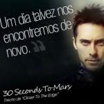 Trecho de uma música do 30 Seconds To Mars. (Foto:Divulgação)