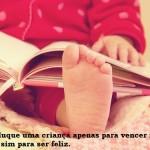 Os pais precisam contribuir com a felicidade do filho. (Foto:Divulgação)