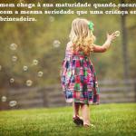 A criança é a eterna inocência do mundo. (Foto:Divulgação)