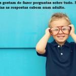 A criança tem muito o que ensinar, mesmo que ela não saiba disso. (Foto:Divulgação)
