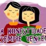 O honesto não cede a malandragem e nem tira proveito das situações. (Foto:Divulgação)