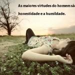 Um homem humilde e honesto pode alcançar grandes conquistas. (Foto:Divulgação)