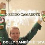 Rei do Camarote ama Dolly (Foto: Divulgação)