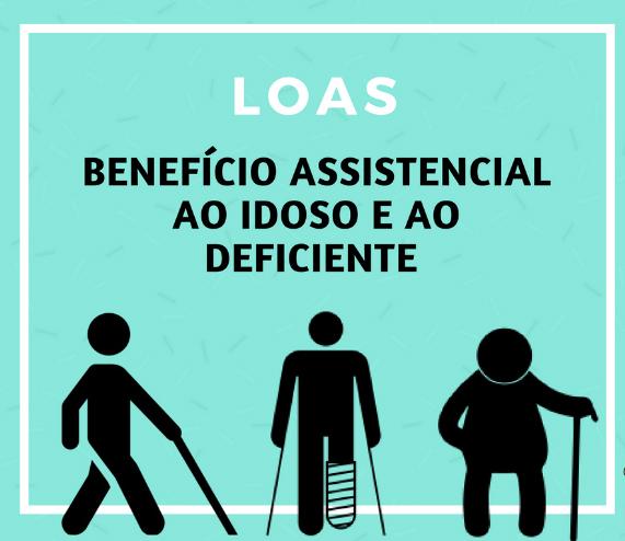 Benefício Assistencial à Pessoa com Deficiência (BPC) da Lei Orgânica (LOAS)