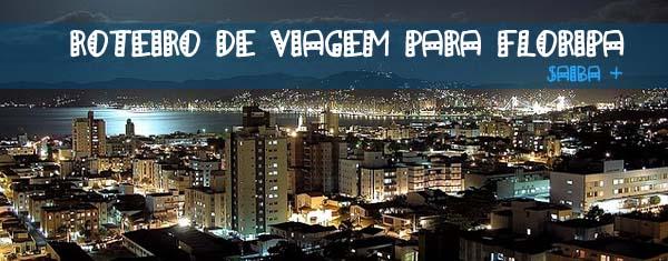 242556 roteiro de viagem para floripa Roteiro de Viagem Florianópolis, Santa Catarina