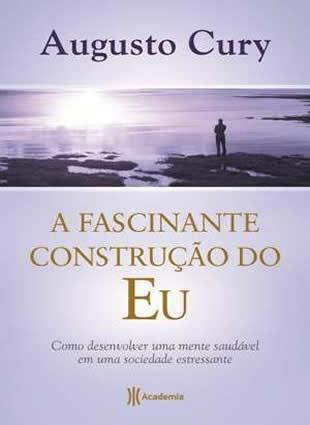 464189 A fascinante construção do Eu Livros de Augusto Cury