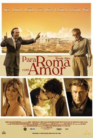 480251 Poster Para Roma Com Amor Filme Para Roma Com Amor: sinopse, elenco, fotos