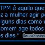 492805 Mensagens engraçadas sobre TPM para Facebook 09 150x150 Mensagens engraçadas sobre TPM para Facebook