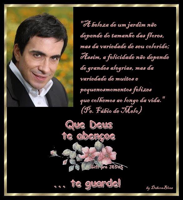 Frases do Padre Fábio de Melo para sua reflexão.