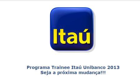495702 programa de trainee itau unibanco 2013 vagas inscricoes Programa Trainee Itaú Unibanco 2013: vagas, inscrições