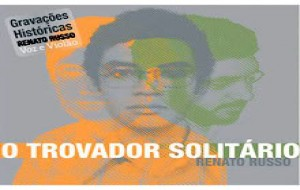 CD O Trovador Solitário do Cantor Renato Russo