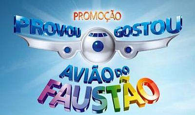 Promoção Provou Gostou Avião do Faustão Promoção Provou Gostou Avião do Faustão