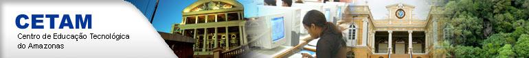 cetam manaus cursos tecnicos 2011 CETAM Manaus, Cursos Técnicos Gratuitos Amazonas 2011