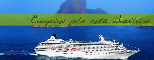 cruzeiros pela costa brasileira Viagem de navio pela costa brasileira