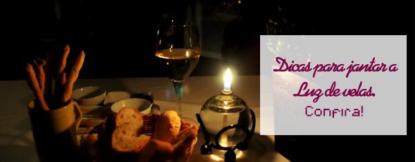dicas para jantar a luz de velas Dicas para jantar a luz de velas