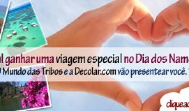 novafrasediadosnamorados Concorra 1 Viagem  no Dia dos Namorados   Promoção Mundodastribos e Decolar